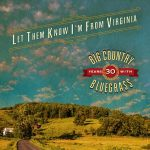 Big Country Bluegrass – Let Them Know I'm From Virginia