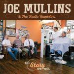 Joe Mullins & The Radio Ramblers – The Story We Tell.