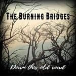 The Burning Bridges – Down This Old Road.