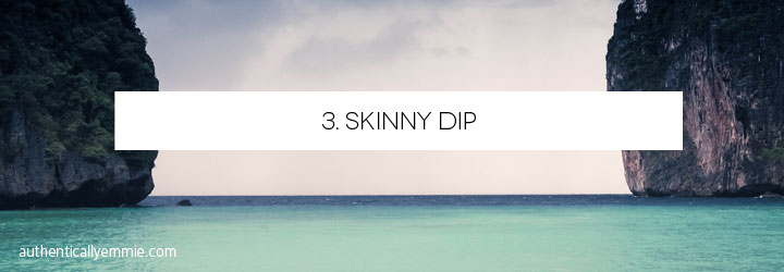 Confidence Bucket List: Skinny Dip