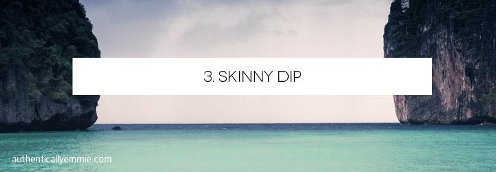 Confidence Bucket List: Skinny Dip