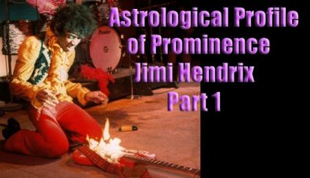 Astrological Profile of Prominence: Jimi Hendrix Part I