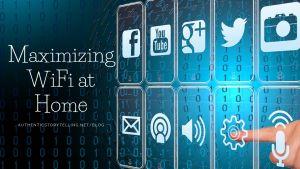 Maximizing home wifi