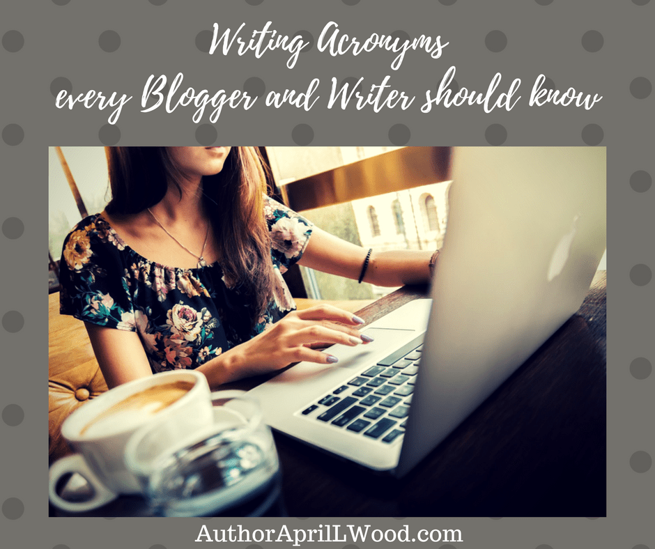 Writing Acronyms Every Blogger and Writer Should Know #AmWriting #LitChat