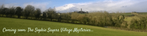 Rural landscape with caption: coming soon - Sophie Sayers Village Mysteries