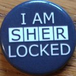 "badge saying ""I am Sherlocked"""