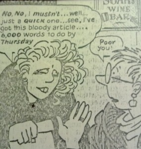 cartoon of journalist complaining about her deadline - then going for a drink with her friend