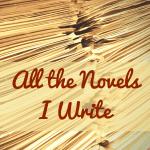 all-the-novels-i-write