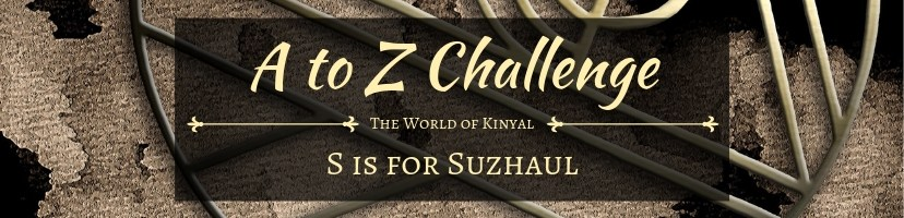 A to Z Challenge 2019: S is for Suzhaul