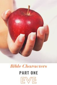 Bible Characters Part One: Eve