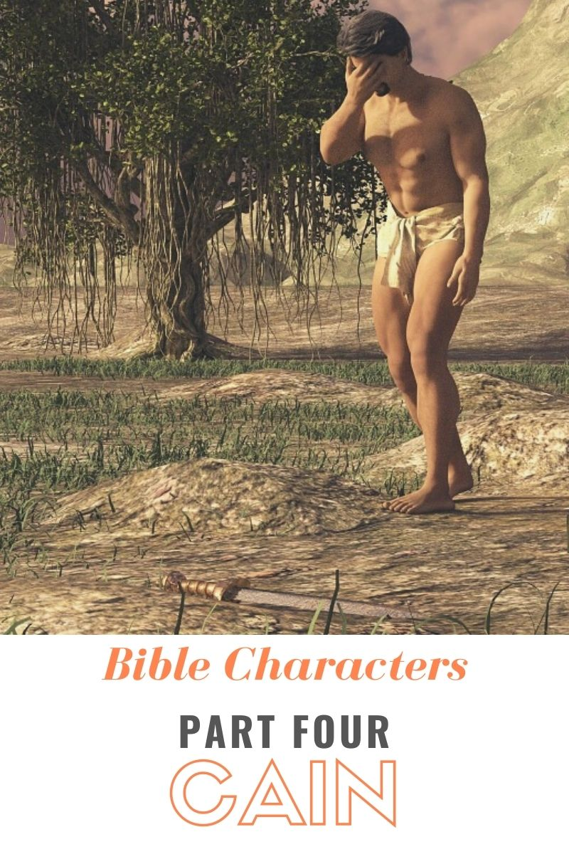 Bible Characters Part Four: Cain