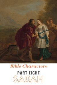 Bible Characters Part Eight: Sarah