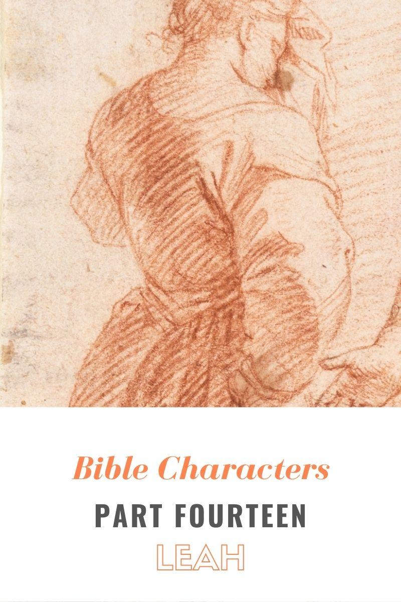 Bible Characters Part Fourteen: Leah