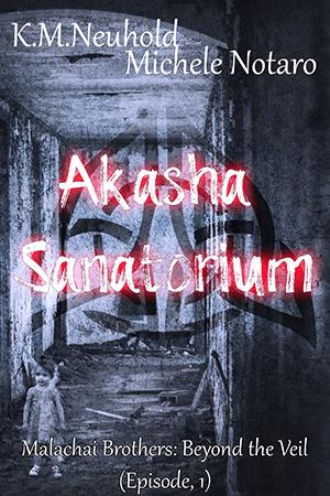 Akasha Sanatorium by KM Neuhold and Michele Notaro - Gay Paranormal Romance Book Cover