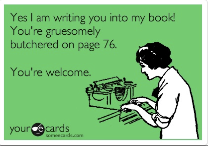 Image result for someecards writing you into my book