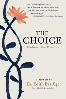 The Choice by Dr. Edith Eva Eger