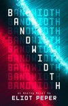 Bandwidth by Eliot Piper