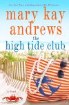 The High Tide Club by Mary Kay Andrews