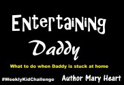 Would your husband go stir crazy if he was stuck at home? Mine is. So we are going to use this #WeeklyKidChallenge as a time keep him entertained and spend time with him.
