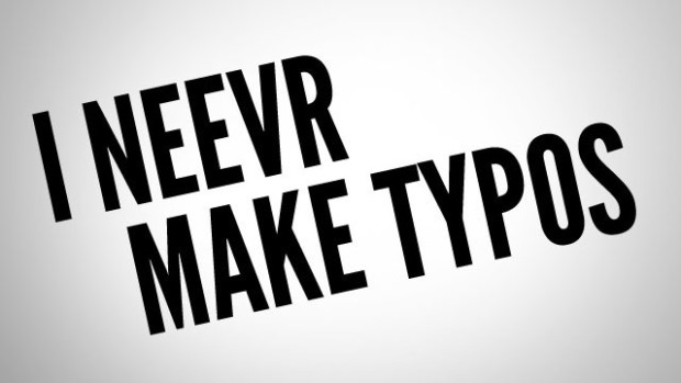 I never make typos
