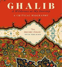 Ghalib - A wilderness at my Doorstep