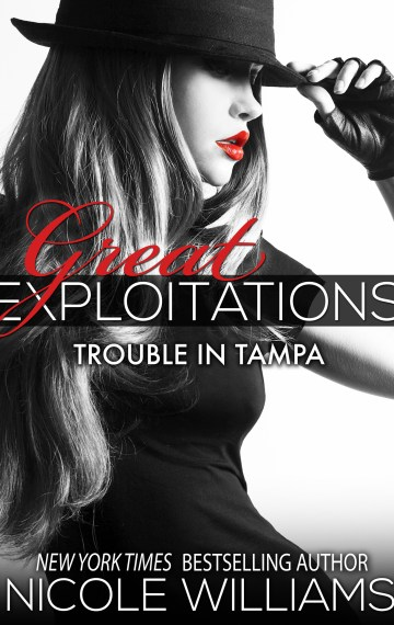 TROUBLE IN TAMPA (Great Exploitations #3)