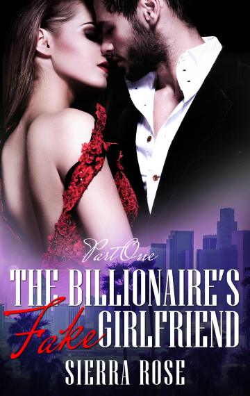 The Billionaire's Fake Girlfriend Part 1