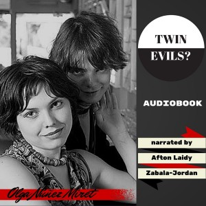 Twin Evils? audibook. Narrated by Afton Laidy Zabala-Jordan