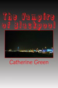 The Vampire of Blackpool by Catherine Green