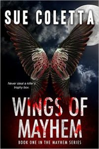 Wings of Mayhem. Book 1 in the Mayhem Series by Sue Coletta