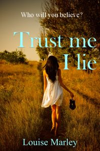 Trust Me I Lie by Louise Marley