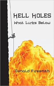 Hell Holes. What Lurks Below (Vol. 1) by Donald Firesmith
