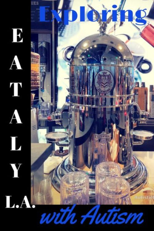Exploring Eataly in Los Angeles with Autism coffee maker pin