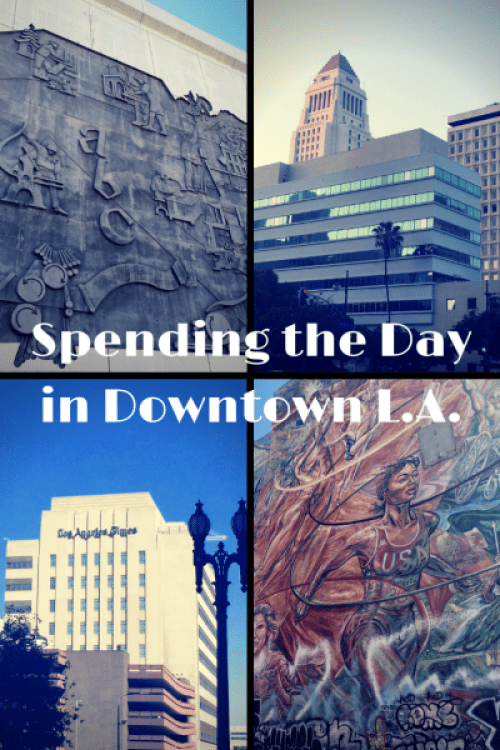 Spending the Day in Downtown L.A.