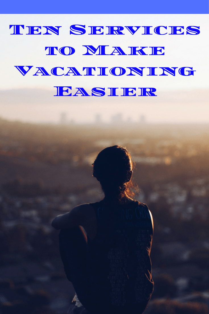 Ten Services to Make Vacationing Easier pin