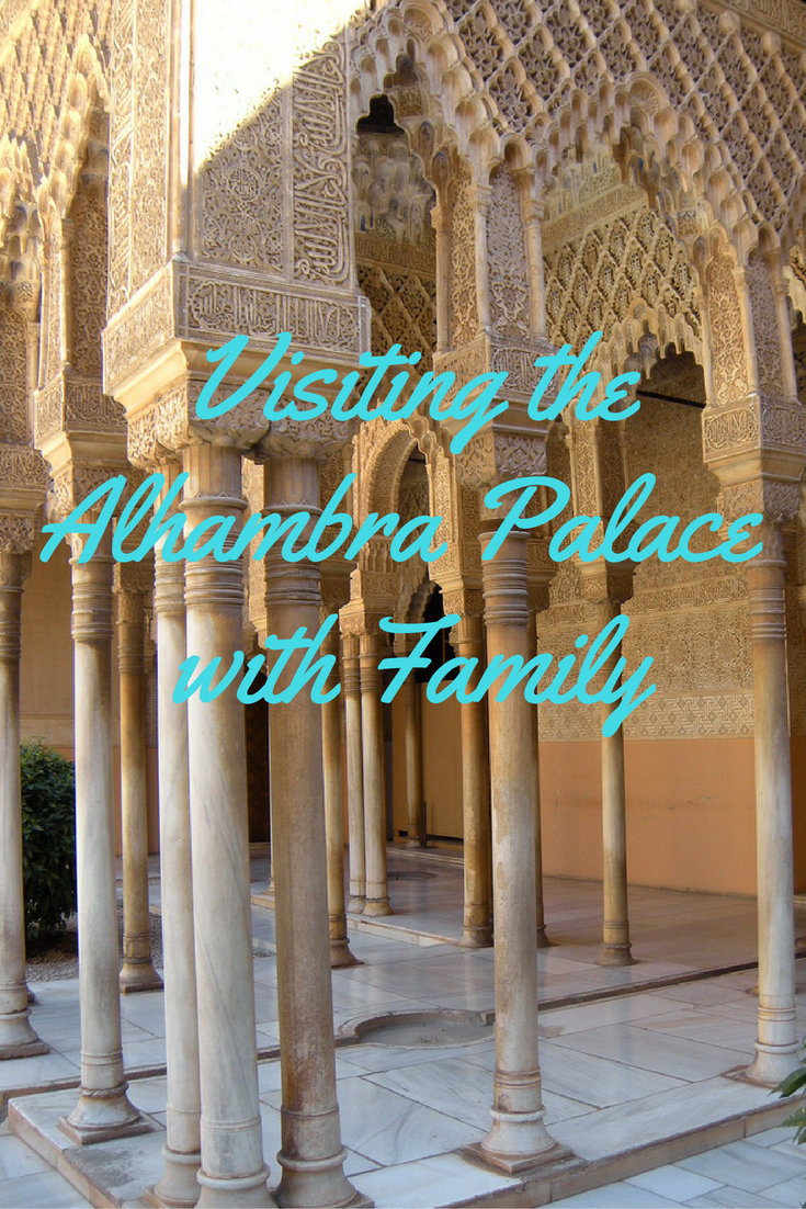 vISITING THE aLHAMBRA PALACE WITH FAMILY1