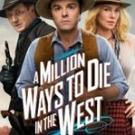 A Million Ways to Die in the West – Funnier than Ted