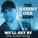 Exclusive interview with 'We'll Get By' (The Autism Song) singer Johnny Orr – w/video