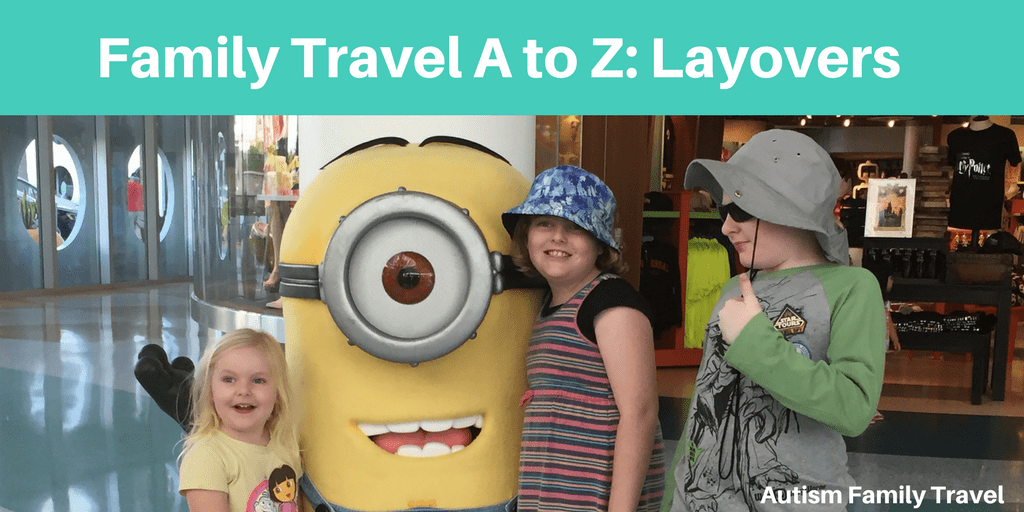Family Travel A to Z: Layovers (Featured) - autismfamilytravel.com