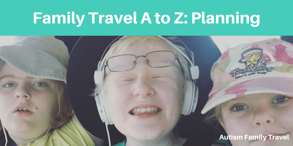 Family Travel A to Z: Planning Your Holiday (Featured) - autismfamilytravel.com