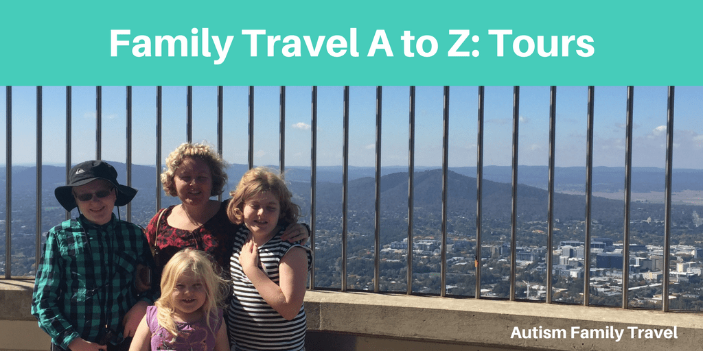 Family Travel A to Z: Tours (Featured) - autismfamilytravel.com