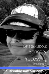 Lets talk about Sensory Processing  for a minute...