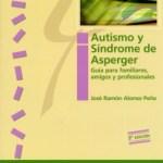 Autismo y síndrome de Asperger. Guía para familiares, amigos y profesionales