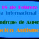 18 de Febrero, Día Internacional del Síndrome de Asperger