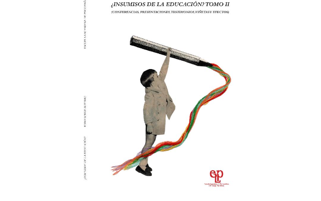 Dossiers del Foro sobre autismo ¿Insumisos de la educación? Tomo I y II disponibles