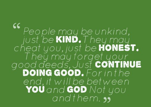 20717-people-may-be-unkind-just-be-kind-they-may-cheat-you-just_1