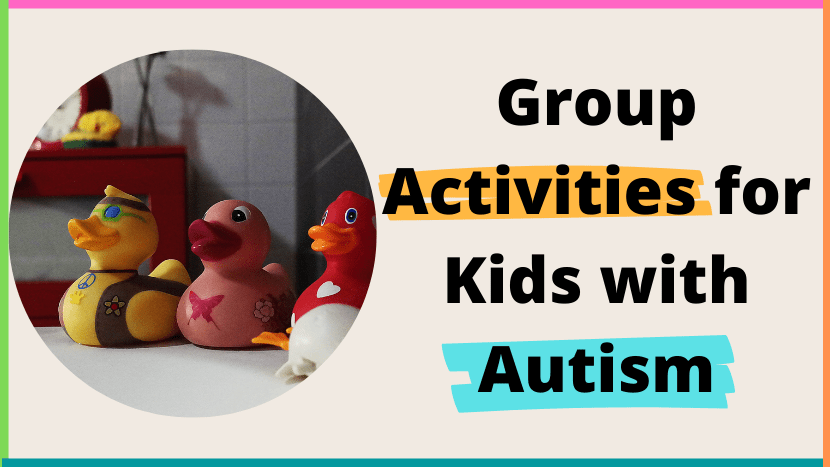 Group Activities for Kids with Autism