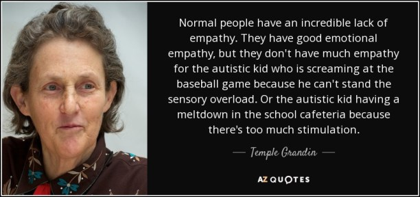 quote-normal-people-have-an-incredible-lack-of-empathy-they-have-good-emotional-empathy-but-temple-grandin-11-52-88