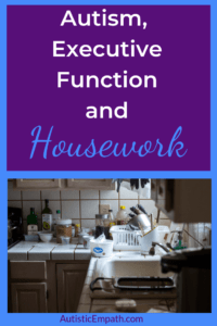 Autism, executive function problems, and housework can lead to a kitchen that looks like this.