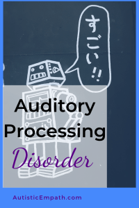 Auditory processing disorder - sometimes language isn't language